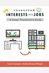Transform Interests Into Jobs: A Career Practitioner's Guide Paperback