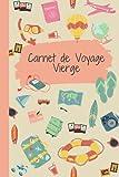 Carnet de voyage vierge: Journal de voyage à remplir