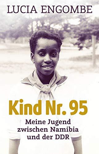 Kind Nr. 95: Meine Jugend zwischen Namibia und der DDR