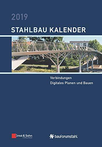 Stahlbau-Kalender 2019 - Schwerpunkt: Verbindungen, Digitales Planen und Bauen (German Edition)