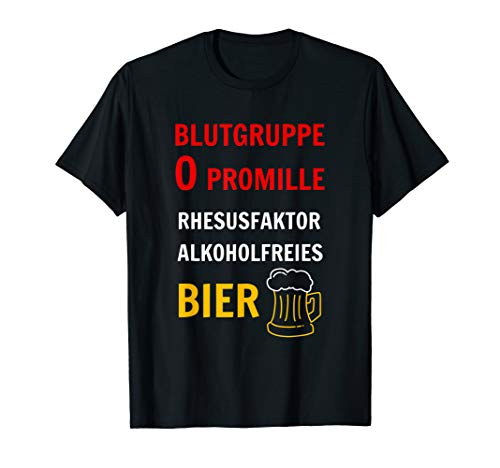 Blutgruppe Bier 0 Promille Alkohol - Fahrer Antialkoholiker T-Shirt