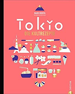 Japanisch kochen wie in Tokio. Die Kultrezepte. Original jap