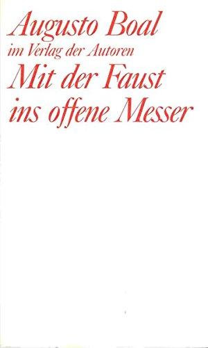 Mit der Faust ins offene Messer (Theaterbibliothek)