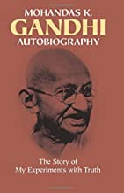 Mohandas K. Gandhi, Autobiography: The Story of My Experiments with Truth