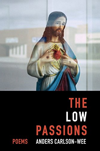 The Low Passions: Poems