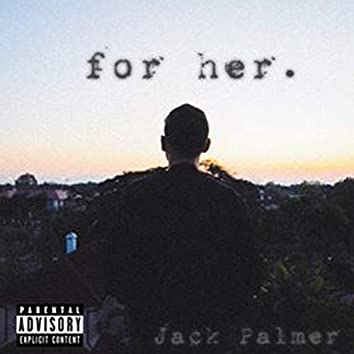 For Her (feat. Timmy)