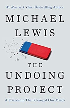 The Undoing Project: A Friendship That Changed Our Minds by [Michael Lewis]