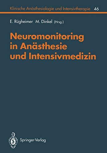 Neuromonitoring in Anästhesie und Intensivmedizin (Klinische Anästhesiologie und Intensivtherapie) (German Edition) (Klinische Anästhesiologie und Intensivtherapie (46), Band 46)