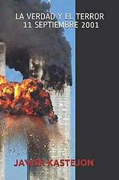LA VERDAD Y EL TERROR - 11 SEPTIEMBRE 2001  Spanish Edition