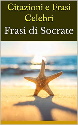 Citazioni e Frasi Celebri: Frasi di Socrate