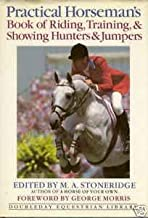 Practical Horseman's Book of Riding, Training, & Showing Hunters & Jumpers