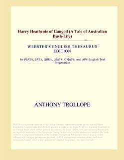 Harry Heathcote of Gangoil (A Tale of Australian Bush-Life) (Webster's English Thesaurus Edition)