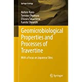 Geomicrobiological Properties and Processes of Travertine: With a Focus on Japanese Sites (Springer Geology) (English Edition)