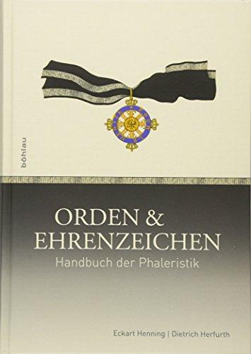 Orden und Ehrenzeichen: Handbuch der Phaleristik