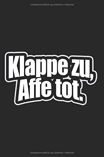Klappe Zu Affe Tot: Lustiges Affen Notizbuch Deutsche Redensart Sprichwort Notizen Planer Tagebuch (Liniert, 15 x 23 cm, 120 Linierte Seiten, 6