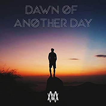 Dawn of Another Day