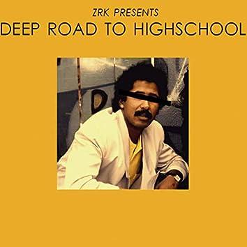 Deep Road To High School