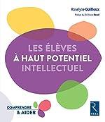 Les élèves à haut potentiel intellectuel de Roselyne Guilloux