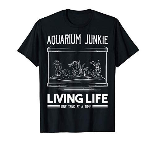 Acuario Junkie Living Life One Tank At A Time Fish Aquarium Camiseta