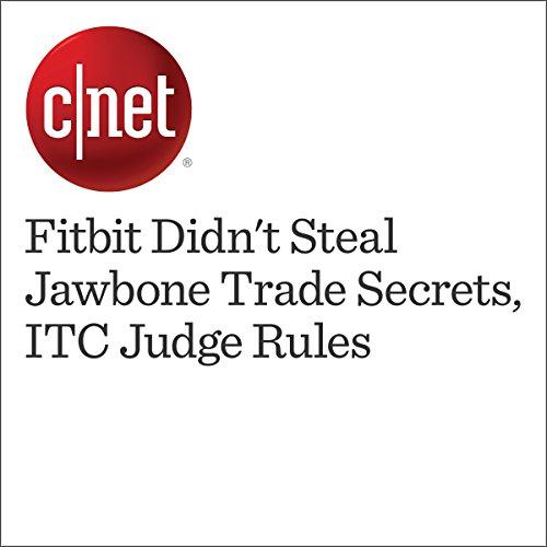 Fitbit Didn't Steal Jawbone Trade Secrets, ITC Judge Rules cover art