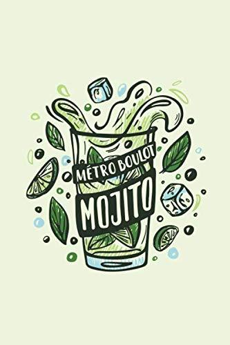 Métro Boulot Mojito: Carnet de Notes, Bullet Journal 120 pages