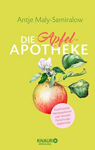 Die Apfel-Apotheke: Hausmittel zum Selbermachen (Natürlich heilen mit Hausmitteln)