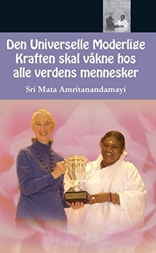 Den Universelle Moderlige Kraften skal våkne hos alle verdens mennesker (Norwegian Edition)