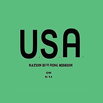 U.S.A.  Nation Building Mission On 9 / 11