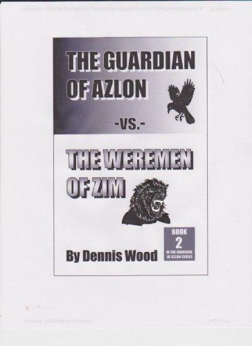 THE GUARDIAN OF AZLON VS. THE WEREMEN OF ZIM (THEGUARDIAN OF AZLON Book 2) (English Edition)