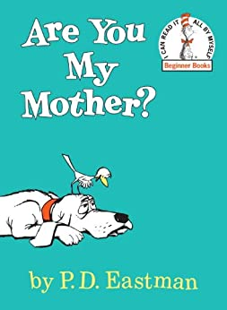 Are You My Mother? (Beginner Books(R)) by [P.D. Eastman]
