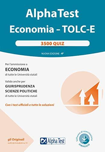Alpha test. Economia. Tolc-E. 3.500 quiz. Nuova ediz. Con software di simulazione