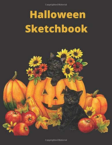 """Halloween Sketchbook: The Ultimate Halloween Edition Large Sketchbook with Blank Paper for Writing, Drawing, Painting, Doodling 