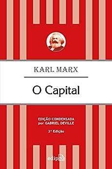 O Capital: Edição Condensada (Clássicos Edipro) por [Karl Marx, Albano de Moraes, Gabriel Deville]