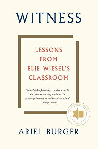 Compare Textbook Prices for Witness: Lessons from Elie Wiesel's Classroom Illustrated Edition ISBN 9780358108528 by Burger, Ariel