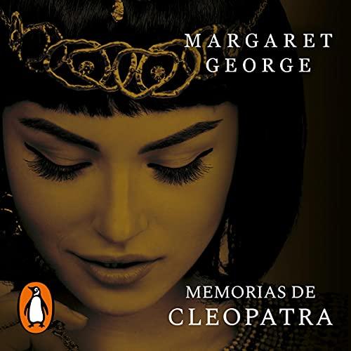 Memorias de Cleopatra [Memoirs of Cleopatra] Audiobook By Margaret George cover art