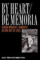 By Heart/De Memori: Cuban Women's Journeys in and Out of Exile