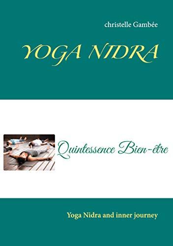 YOGA NIDRA: Yoga Nidra and inner journey (English Edition)
