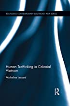 Human Trafficking in Colonial Vietnam (Routledge Contemporary Southeast Asia Series Book 72)