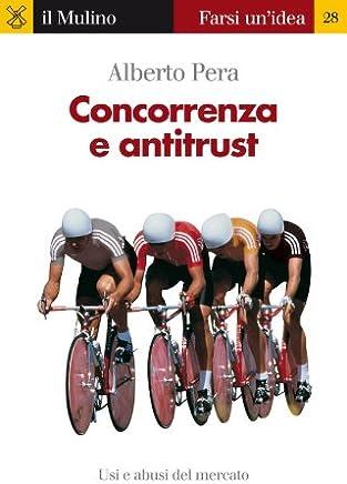 Concorrenza e antitrust (Farsi unidea Vol. 28)