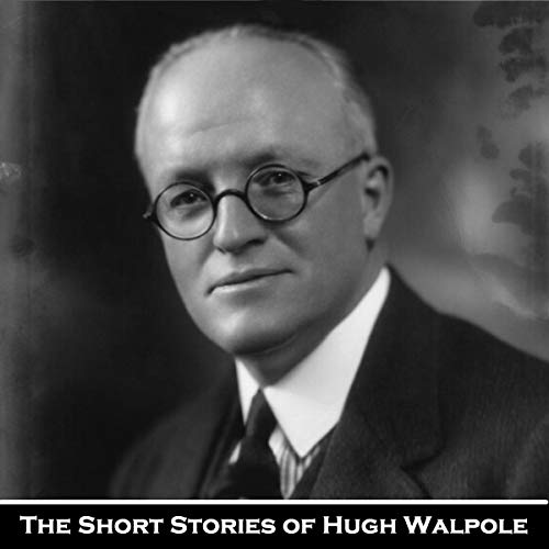 The Short Stories of Hugh Walpole cover art