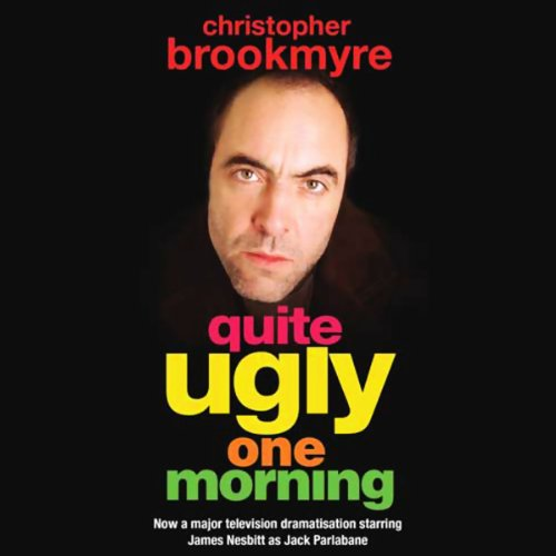 Quite Ugly One Morning                   By:                                                                                                                                 Christopher Brookmyre                               Narrated by:                                                                                                                                 David Tennant                      Length: 5 hrs and 33 mins     16 ratings     Overall 4.2