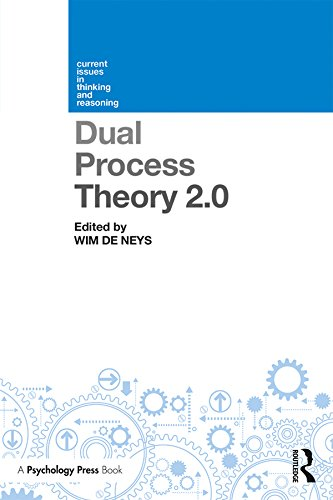 Dual Process Theory 2.0 (Current Issues in Thinking and Reasoning) (English Edition)