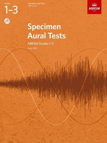 Specimen Aural Tests, Grades 1-3 with 2 CDs: new edition from 2011 (Specimen Aural Tests (ABRSM))
