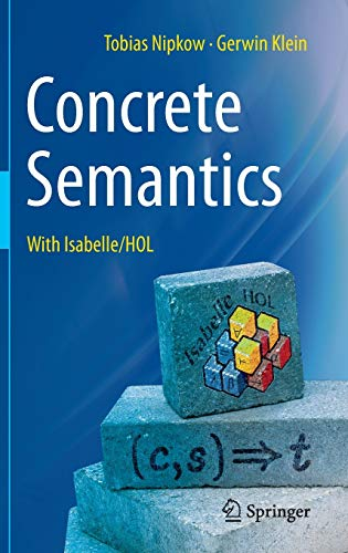 Concrete Semantics: With Isabelle/HOL