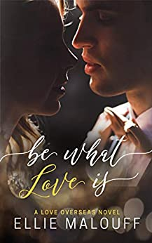 Be What Love Is by [Ellie Malouff]