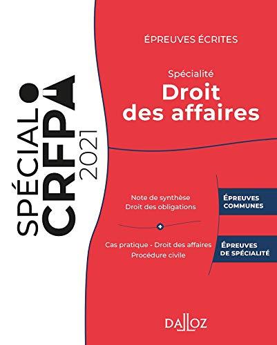 Épreuves écrites du CRFPA - Spécialité Droit des affaires: Édition 2021