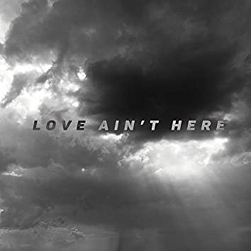 Love Ain't Here