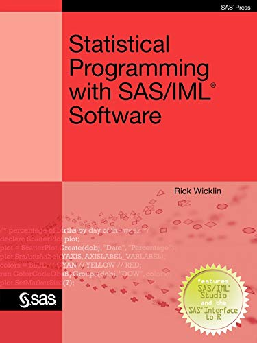 Compare Textbook Prices for Statistical Programming with SAS/IML Software  ISBN 9781607646631 by Wicklin, Rick