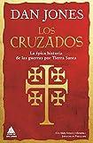Los cruzados: La épica historia de las guerras por Tierra Santa: 34 (Ático Historia)