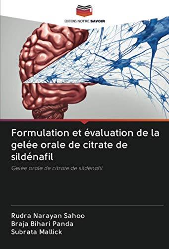 Formulation et évaluation de la gelée orale de citrate de sildénafil: Gelée orale de citrate de sildénafil